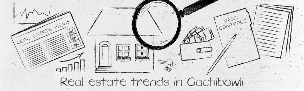 real estate trends in gachibowli